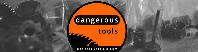 dangerousTools